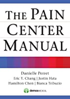 The Pain Center Manual by Danielle Perret MD