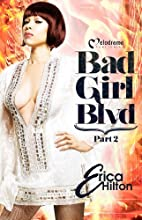Bad Girl Blvd part 2 by Erica Hilton