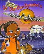 Dr. Dee Dee Dynamo's Saturn Surprise by…