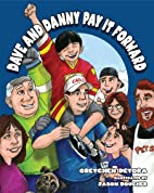 Dave and Danny Pay It Forward by Gretchen…