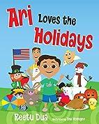 Ari Loves the Holidays by Reetu Dua