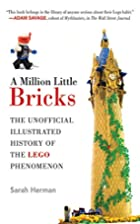 A Million Little Bricks : The Unofficial…