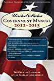National Archives and Records Administration: United States Government Manual 2013: The Official Handbook of the Federal Government