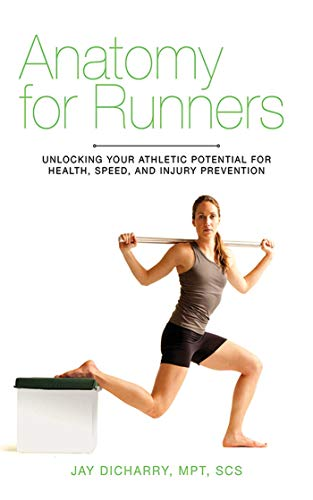 anatomy-for-runners-unlocking-your-athletic-potential-for-health-speed-and-injury-prevention