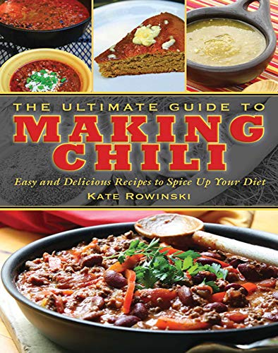 the-ultimate-guide-to-making-chili-easy-and-delicious-recipes-to-spice-up-your-diet-the-ultimate-guides