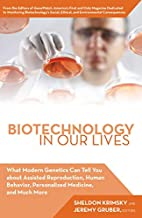 Biotechnology in Our Lives: What Modern…