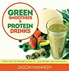 Green Smoothies and Protein Drinks: More…