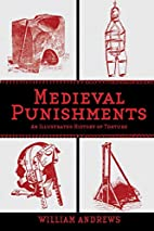 Medieval Punishments: An Illustrated History…