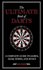 The Ultimate Book of Darts: A Complete Guide…