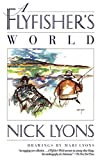 Lyons, Nick: A Flyfisher's World