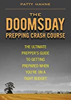 The doomsday prepping crash course : the…