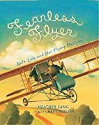 Fearless Flyer: Ruth Law and Her Flying…