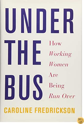 TUnder the Bus: How Working Women Are Being Run Over