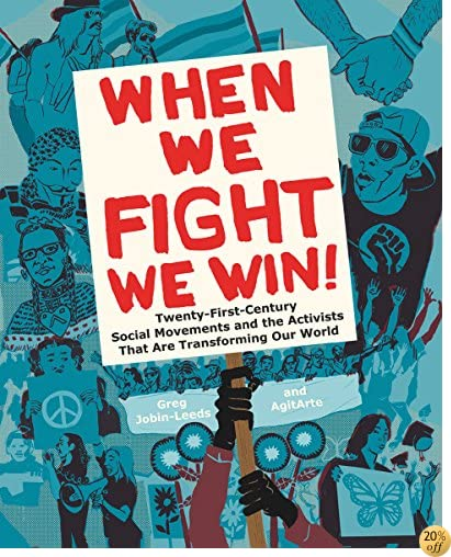 TWhen We Fight, We Win: Twenty-First-Century Social Movements and the Activists That Are Transforming Our World