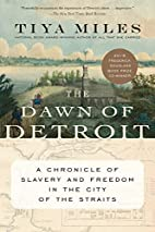 The Dawn of Detroit: A Chronicle of Slavery…