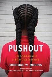 Pushout: The Criminalization of Black Girls…