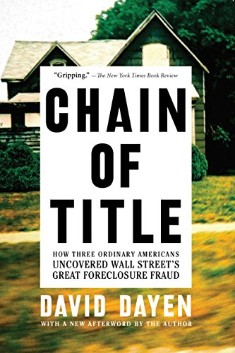 chain-of-title-how-three-ordinary-americans-uncovered-wall-streets-great-foreclosure-fraud