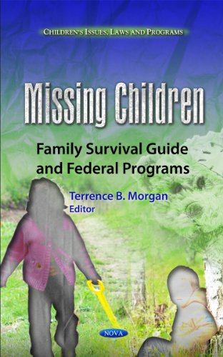 missing-children-family-survival-guide-and-federal-programs-childrens-issues-laws-and-programs
