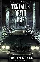 Tentacle Death Trip by Jordan Krall