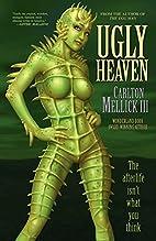 Ugly Heaven by Carlton Mellick III