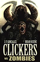 Clickers Vs Zombies by J.F. Gonzalez