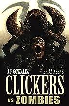 Clickers Vs Zombies by J.F. Gonzalez
