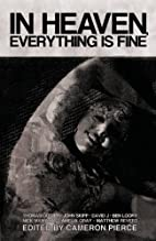 In Heaven, Everything Is Fine: Fiction…