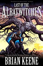 Last of the Albatwitches by Brian Keene