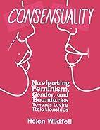 Consensuality: Navigating Feminism, Gender,…