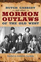 Butch Casssidy and Other Mormon Outlaws of…