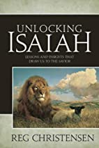 Unlocking Isaiah: Lessons and Insights to…