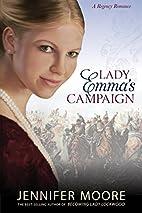 Lady Emma's Campaign (Regency Romance) by…