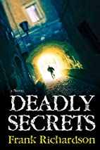 Deadly Secrets by Frank Richardson