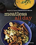 Meatless All Day: Recipes for Inspired…