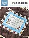 Worick, Jennifer: Prairie Girl Gifts: make a knitted shawl, soap, candles & more