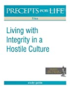 Precepts For Life Study Guide: Living with…