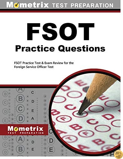 TFSOT Practice Questions: FSOT Practice Tests & Exam Review for the Foreign Service Officer Test (Mometrix Test Preparation)