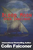 Blood Moon over Zanzibar by Colin Falconer