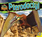 Pterodactyl (Discovering Dinosaurs) by Aaron…