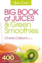 The Juice Lady's Big Book of Juices and…