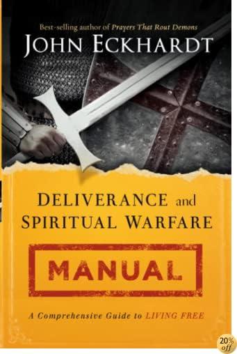 TDeliverance and Spiritual Warfare Manual: A Comprehensive Guide to Living Free