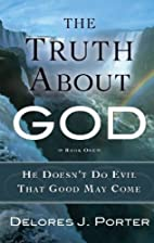 The Truth About God by Delores J. Porter