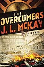 The Overcomers: A Novel by J.L. McKay