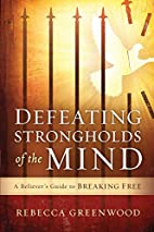 Defeating Strongholds of the Mind: A…