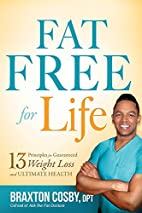 Fat Free For Life: 13 Principles for…