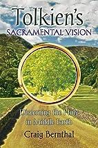 Tolkien's Sacramental Vision:…