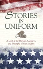 Stories in Uniform: A Look at the Heroics,…