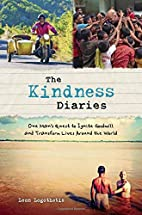 The Kindness Diaries: One Man's Quest…