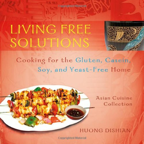 living-free-solutions-cooking-for-the-gluten-dairy-soy-and-yeast-free-home