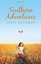 Southern Adventures by Tracy Kauffman